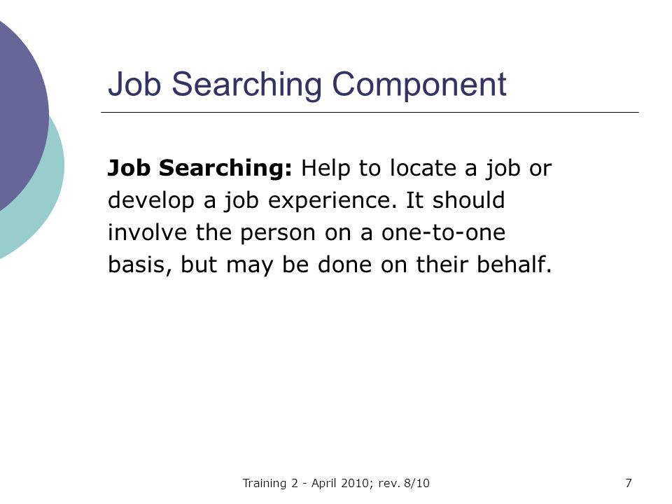 Job Experience Component Job experiences: May include paid employment alone or in workstations or enclaves; unpaid employment like volunteers, apprentices, interns, or job shadowing, etc.