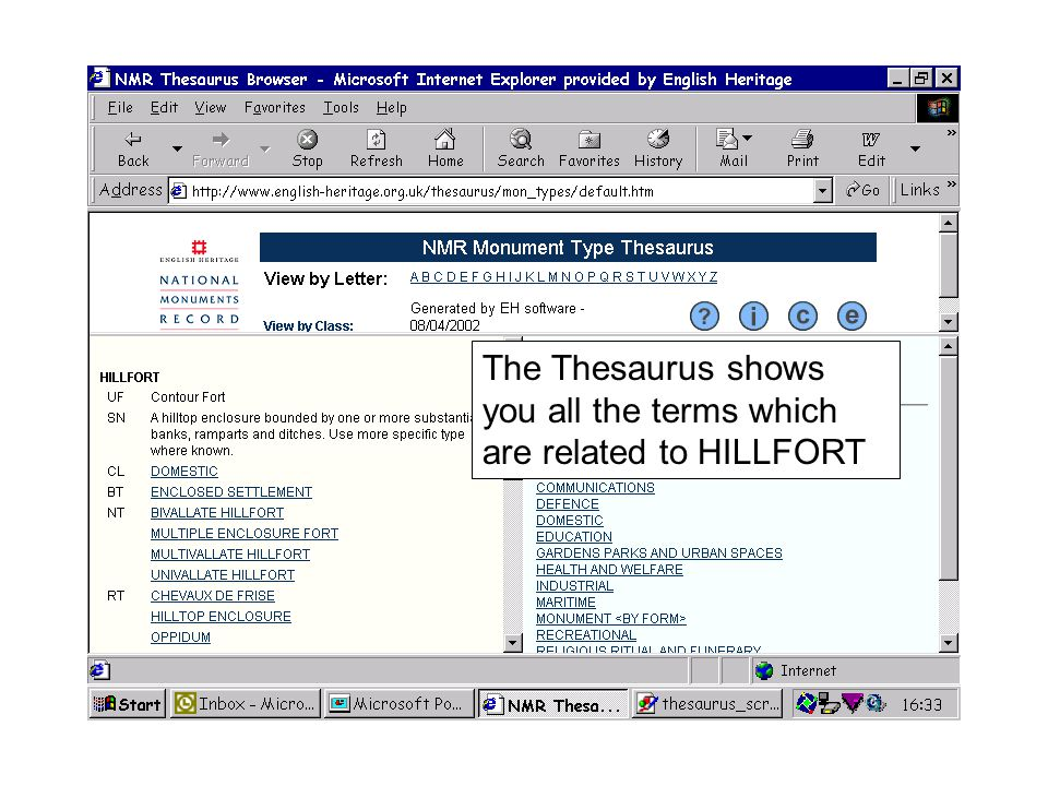 The Thesaurus shows you all the terms which are related to HILLFORT