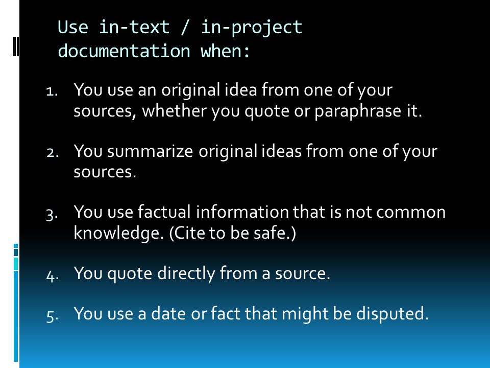 Use in-text / in-project documentation when: 1.