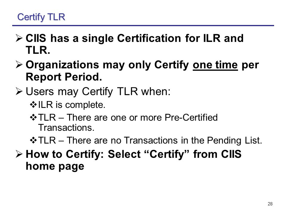 28  CIIS has a single Certification for ILR and TLR.