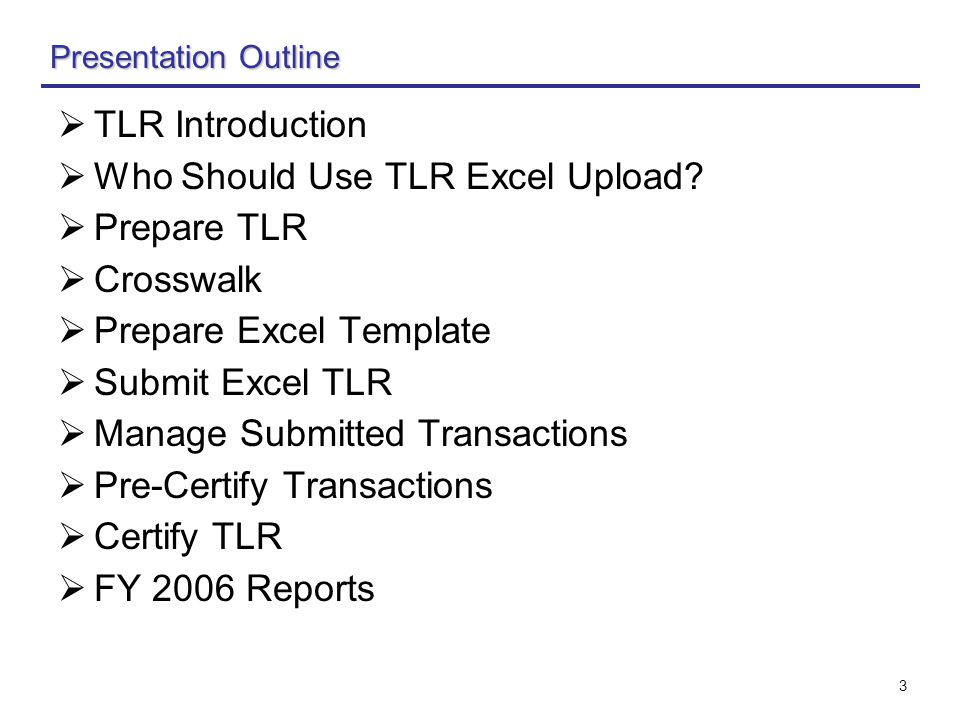 3  TLR Introduction  Who Should Use TLR Excel Upload.