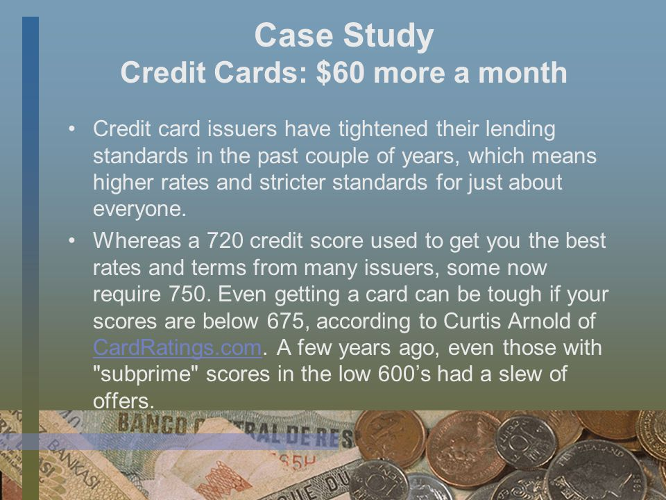 Case Study – Emily & Karen Private Student Loans - $8,000 difference Emily – 750 FICO Score Interest Rate - 7.25% Monthly Payment - $234 Total interest paid (10 yrs) $8,176 Karen – 650 FICO Score Interest Rate - 13.25% Monthly Payment - $302 Total interest paid (10 yrs) $16,189 Karen s Penalty $8,013