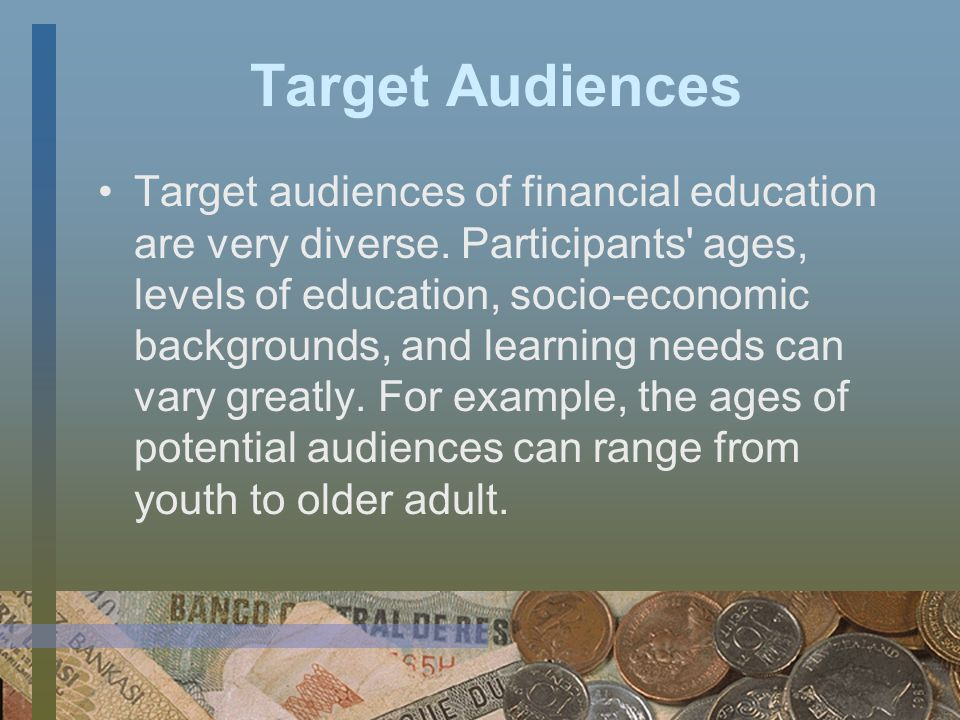 Key Elements & Preparation Trained and/or certified financial educator(s) to facilitate learning, i.e.