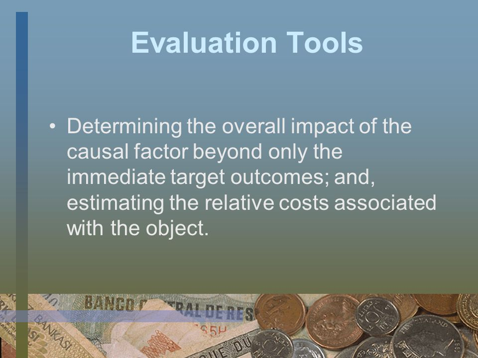 Evaluation Tools Summative evaluations, in contrast, examine the effects or outcomes of some object -- they summarize it by describing what happens subsequent to delivery of the program or technology; assessing whether the object can be said to have caused the outcome;