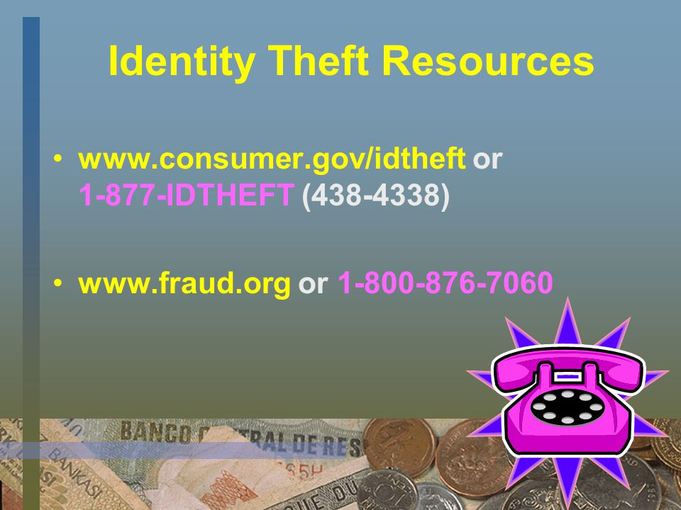 Identity Theft Contact the fraud department of the three major credit reporting agencies Contact your creditors File a report at your local police station
