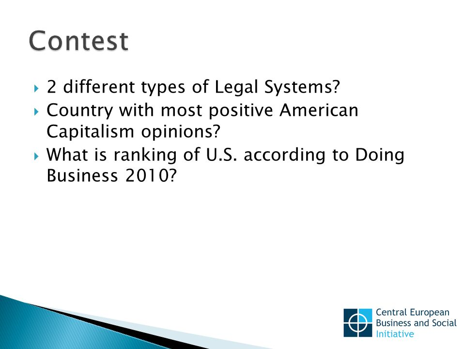  2 different types of Legal Systems.  Country with most positive American Capitalism opinions.