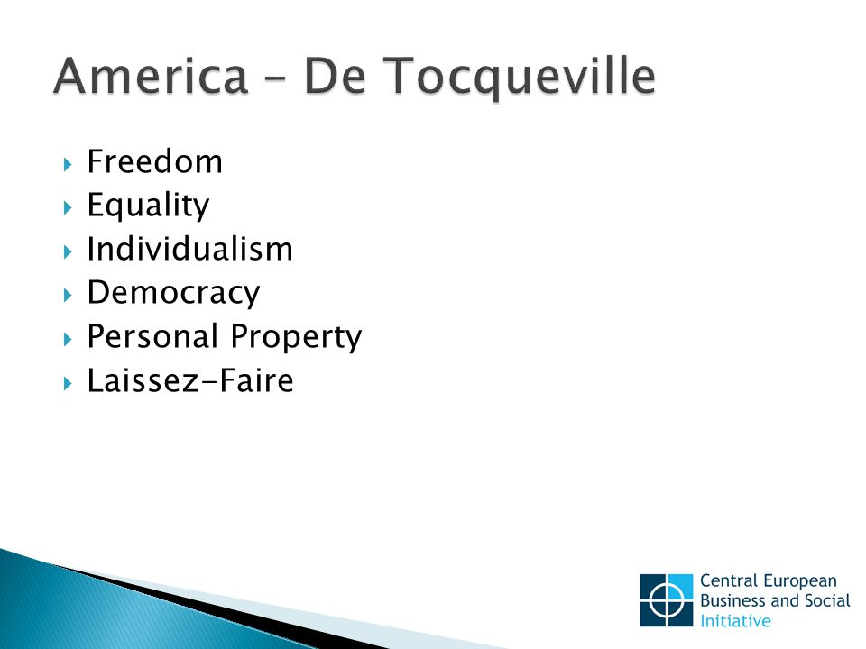 Freedom  Equality  Individualism  Democracy  Personal Property  Laissez-Faire