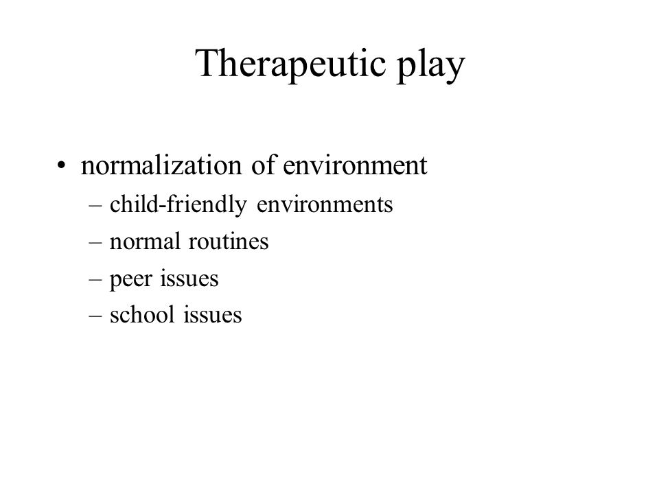 Medical play teaching tool - allows children to express frustrations, fears, and other emotions - assess and prepare for procedures - identify misconceptions