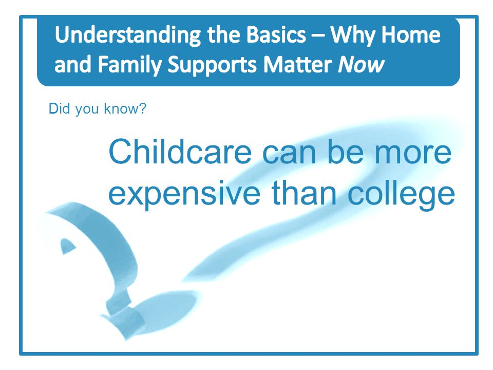 Did you know? Childcare can be more expensive than college