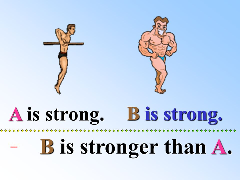 B is strong.
