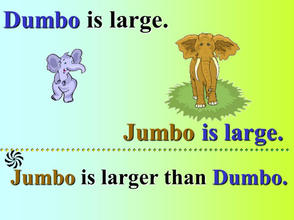 Jumbo is large.