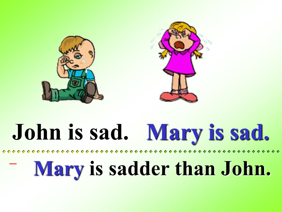 Mary is sad.