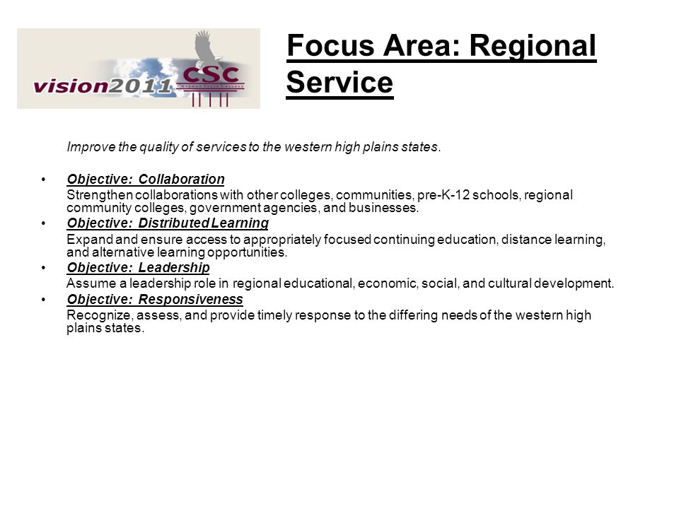 Focus Area: Regional Service Improve the quality of services to the western high plains states. Objective: Collaboration Strengthen collaborations wit