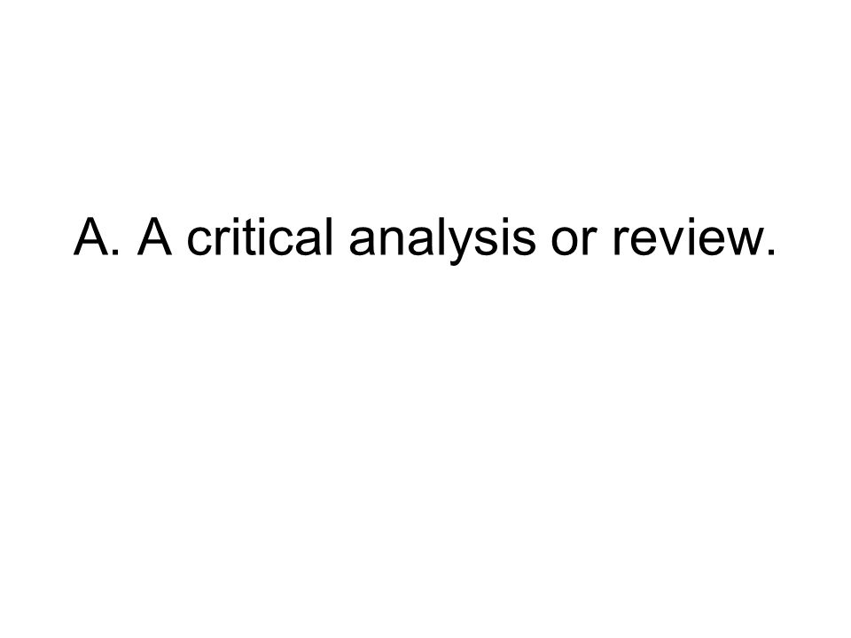 A. A critical analysis or review.