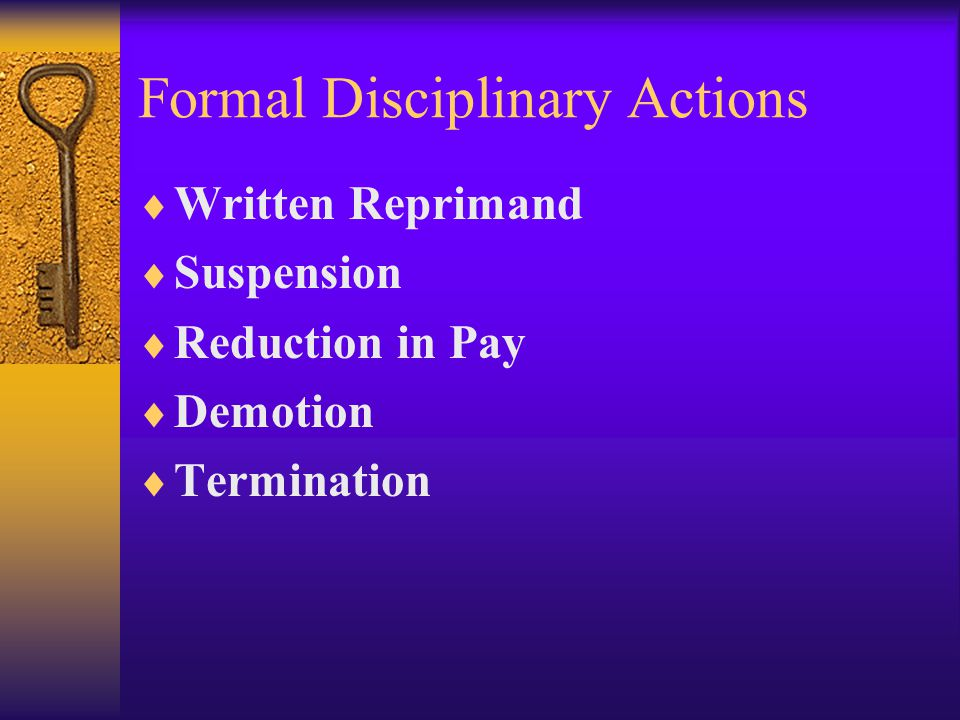 Formal Disciplinary Actions  Written Reprimand  Suspension  Reduction in Pay  Demotion  Termination