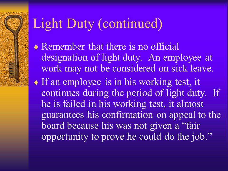 Light Duty (continued)  Remember that there is no official designation of light duty.