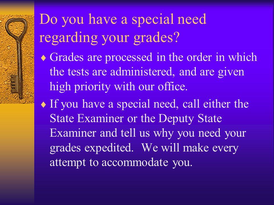 Do you have a special need regarding your grades.