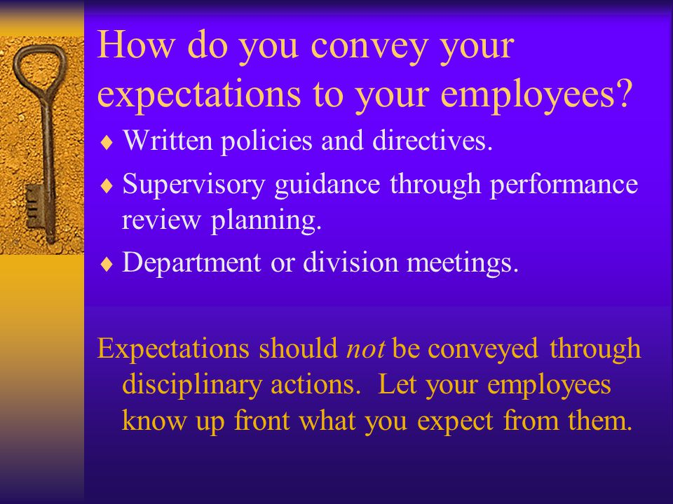 How do you convey your expectations to your employees.
