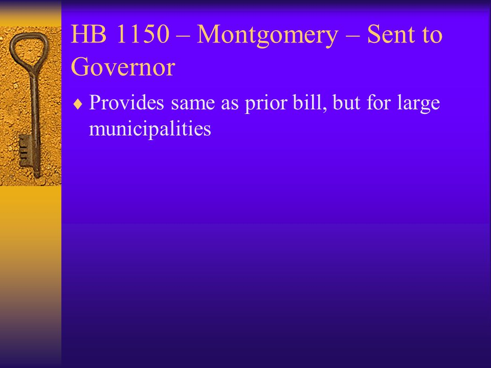 HB 1150 – Montgomery – Sent to Governor  Provides same as prior bill, but for large municipalities