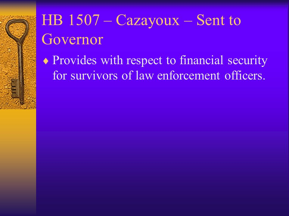 HB 1507 – Cazayoux – Sent to Governor  Provides with respect to financial security for survivors of law enforcement officers.