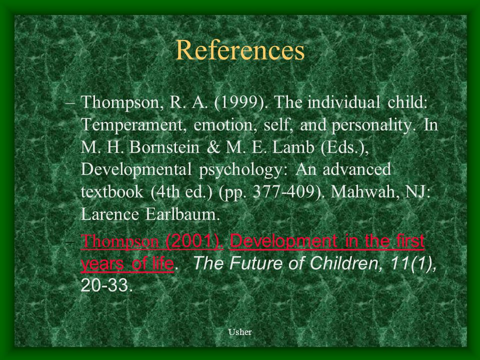 References –Thompson, R. A. (1999).