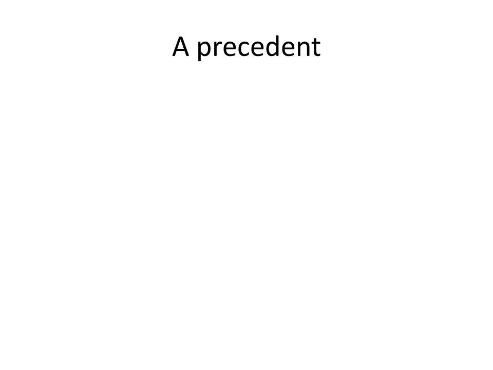 A precedent