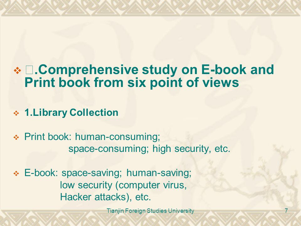 Tianjin Foreign Studies University7  Ⅲ.Comprehensive study on E-book and Print book from six point of views  1.Library Collection  Print book: huma