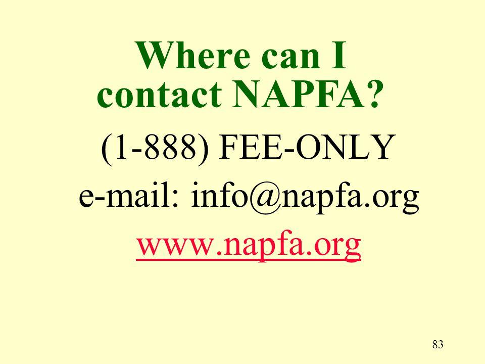 83 (1-888) FEE-ONLY e-mail: info@napfa.org www.napfa.org Where can I contact NAPFA?