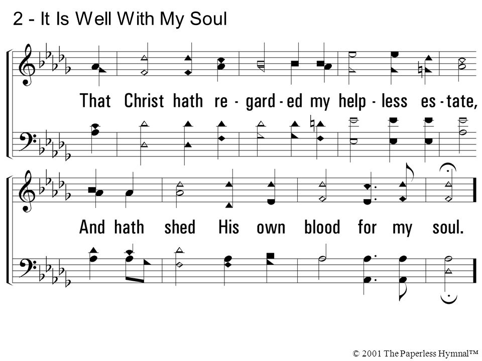 2 - It Is Well With My Soul © 2001 The Paperless Hymnal™