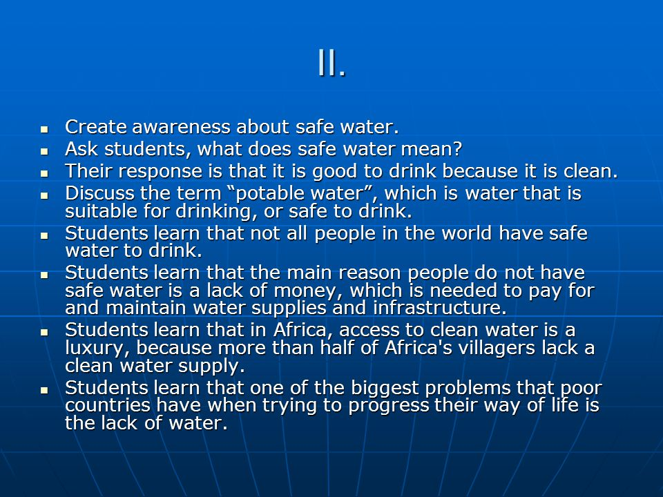 II. Create awareness about safe water. Create awareness about safe water.