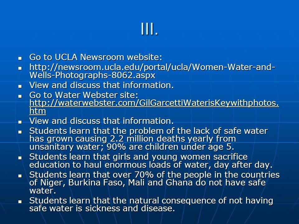 III. Go to UCLA Newsroom website: Go to UCLA Newsroom website: http://newsroom.ucla.edu/portal/ucla/Women-Water-and- Wells-Photographs-8062.aspx http: