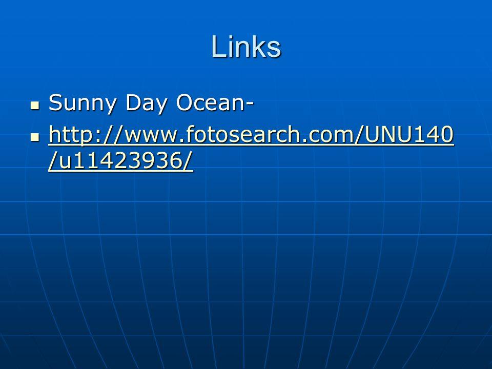 Links Sunny Day Ocean- Sunny Day Ocean- http://www.fotosearch.com/UNU140 /u11423936/ http://www.fotosearch.com/UNU140 /u11423936/ http://www.fotosearch.com/UNU140 /u11423936/ http://www.fotosearch.com/UNU140 /u11423936/