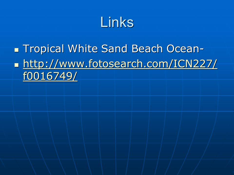 Links Tropical White Sand Beach Ocean- Tropical White Sand Beach Ocean- http://www.fotosearch.com/ICN227/ f0016749/ http://www.fotosearch.com/ICN227/ f0016749/ http://www.fotosearch.com/ICN227/ f0016749/ http://www.fotosearch.com/ICN227/ f0016749/