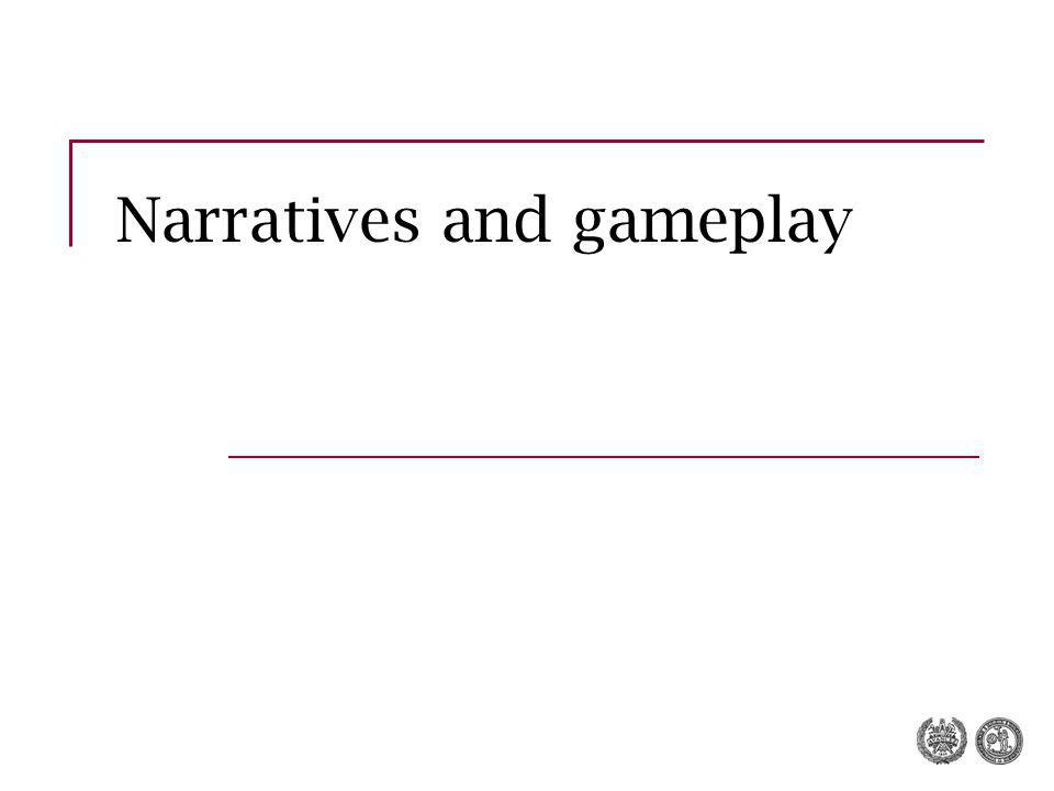Narratives and gameplay