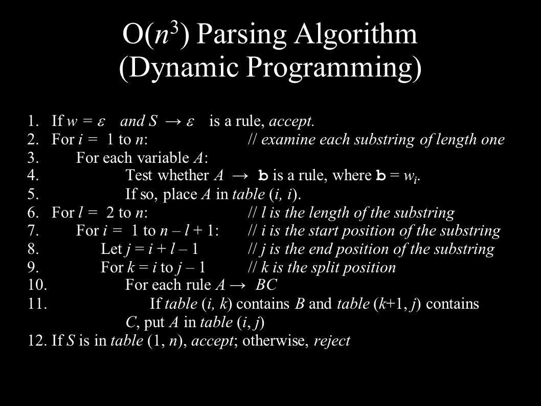 O(n 3 ) Parsing Algorithm (Dynamic Programming) 1.