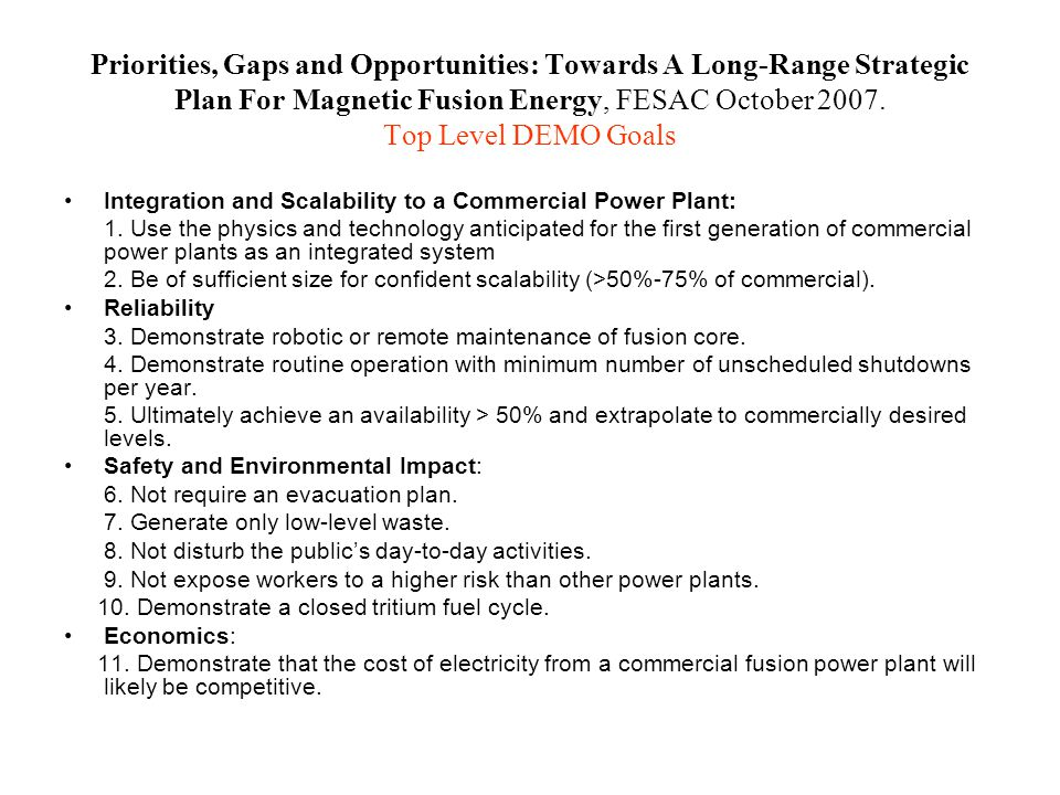 Priorities, Gaps and Opportunities: Towards A Long-Range Strategic Plan For Magnetic Fusion Energy, FESAC October 2007. Top Level DEMO Goals Integrati