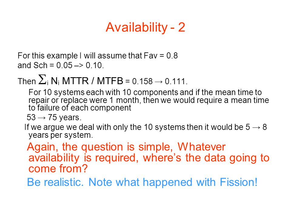 Availability - 2 For this example I will assume that Fav = 0.8 and Sch = 0.05 –> 0.10.