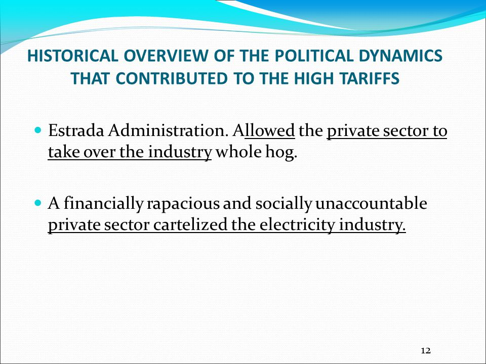 HISTORICAL OVERVIEW OF THE POLITICAL DYNAMICS THAT CONTRIBUTED TO THE HIGH TARIFFS Estrada Administration.