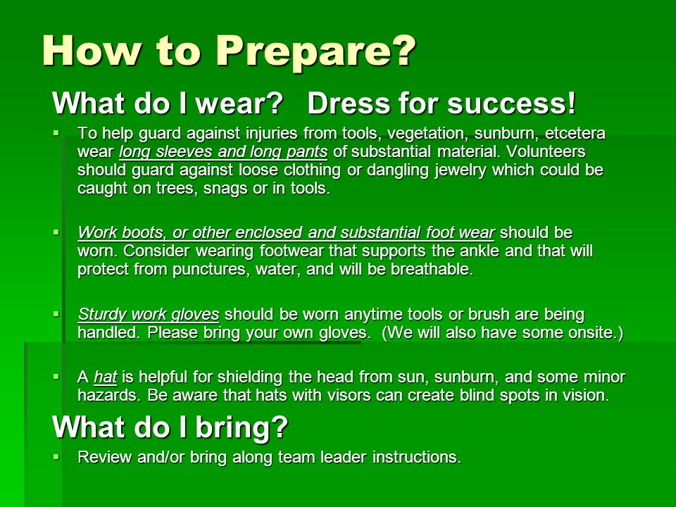 How to Prepare.What do I wear. Dress for success.