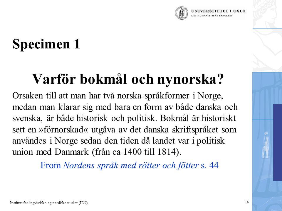 Institutt for lingvistiske og nordiske studier (ILN) 16 Specimen 1 Varför bokmål och nynorska.
