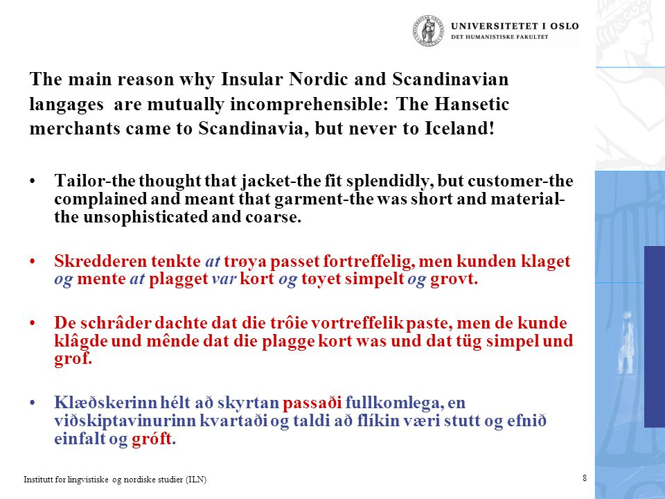 Institutt for lingvistiske og nordiske studier (ILN) 19 What are the main differences between the Scandinavian languages.