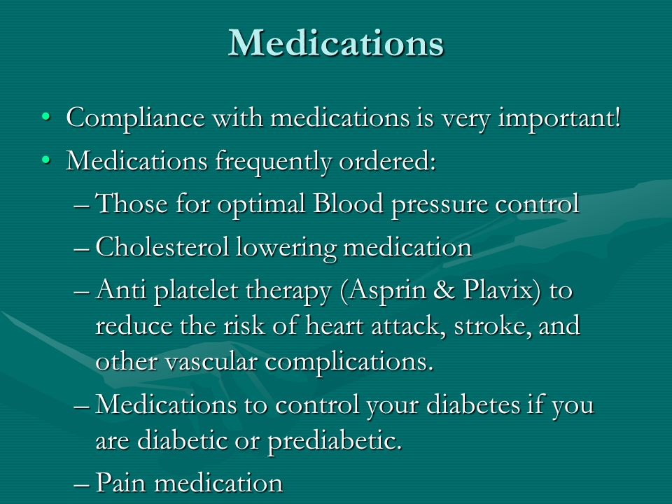 Medications Compliance with medications is very important!Compliance with medications is very important.