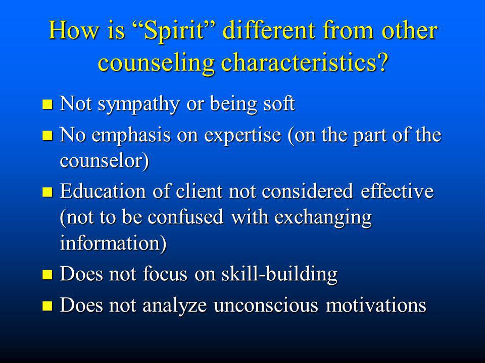 How is Spirit different from other counseling characteristics.