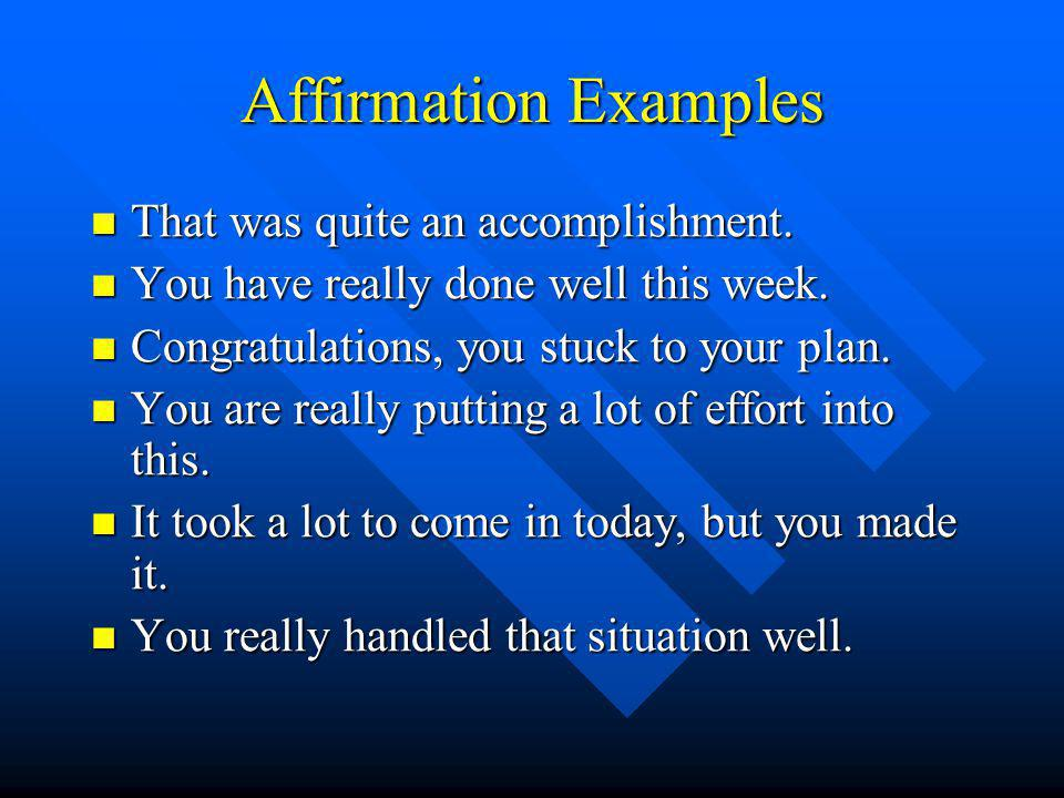 Affirmation Examples That was quite an accomplishment.