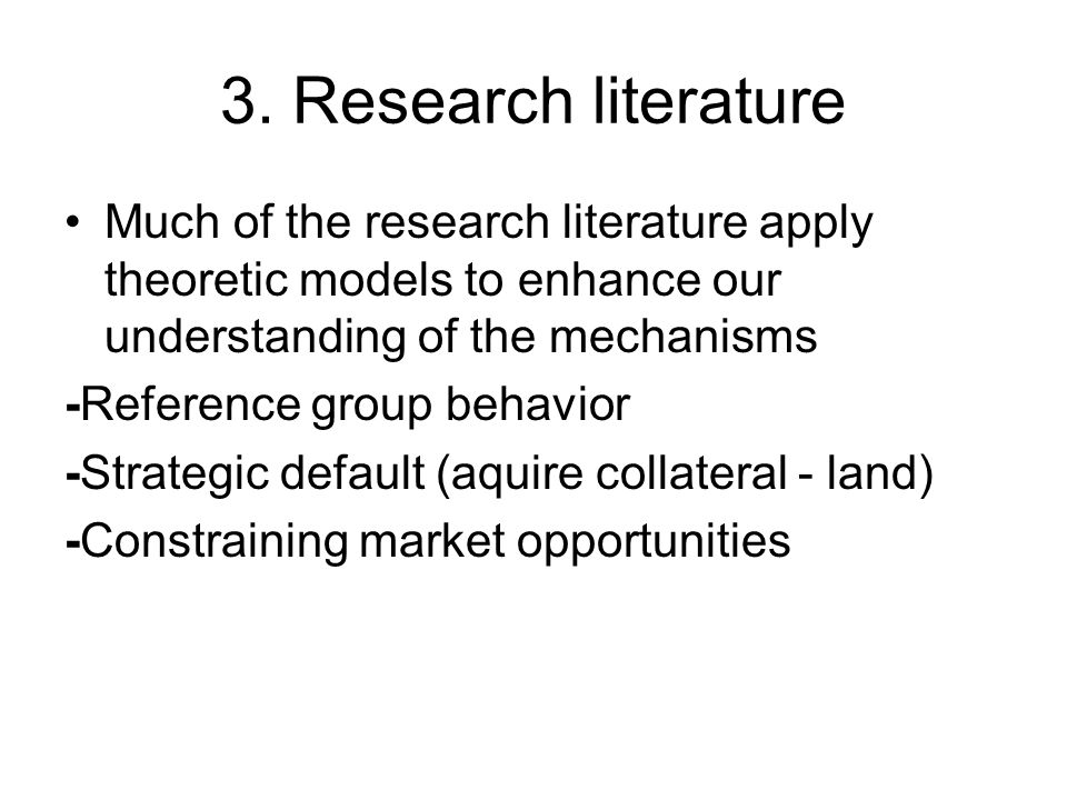 3. Research literature Much of the research literature apply theoretic models to enhance our understanding of the mechanisms -Reference group behavior