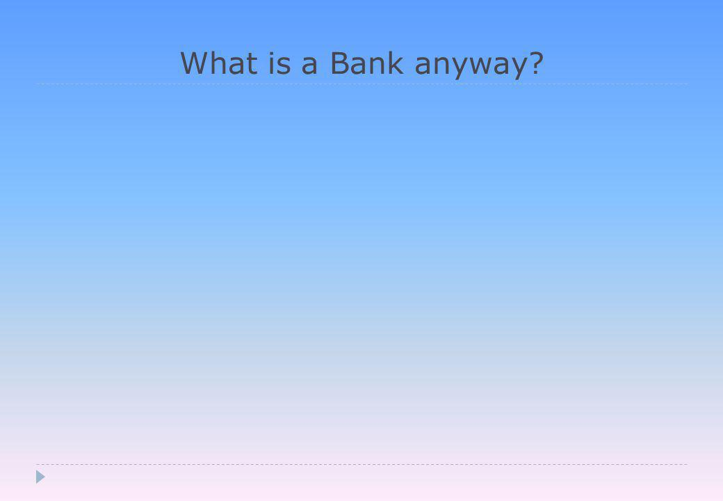 What is a Bank anyway