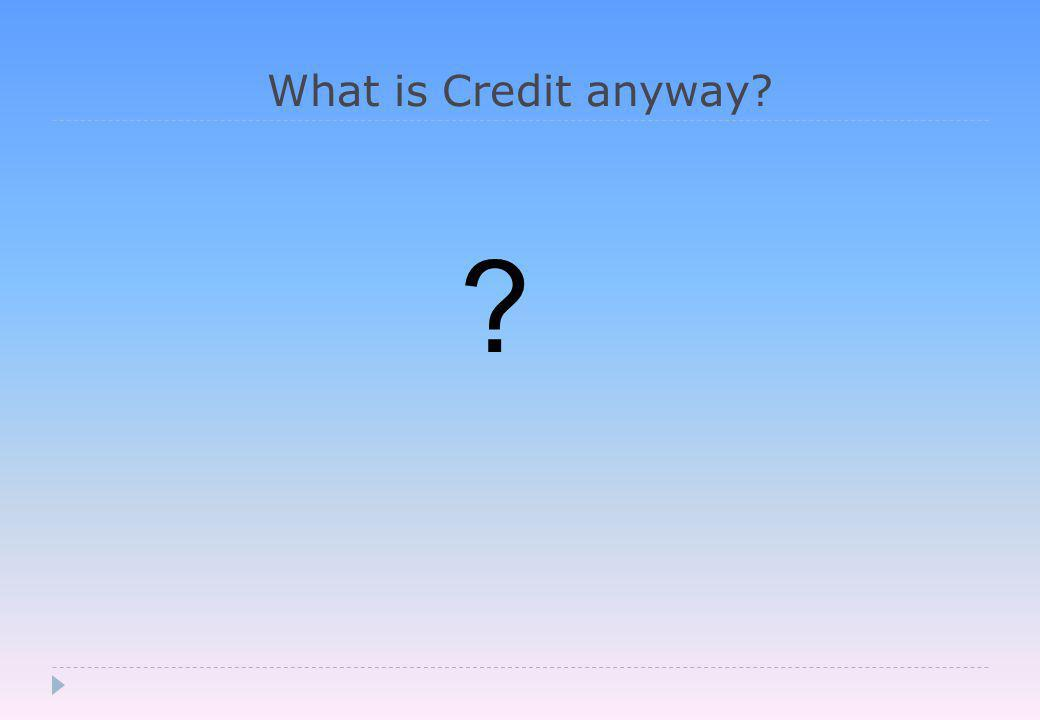 What is Credit anyway
