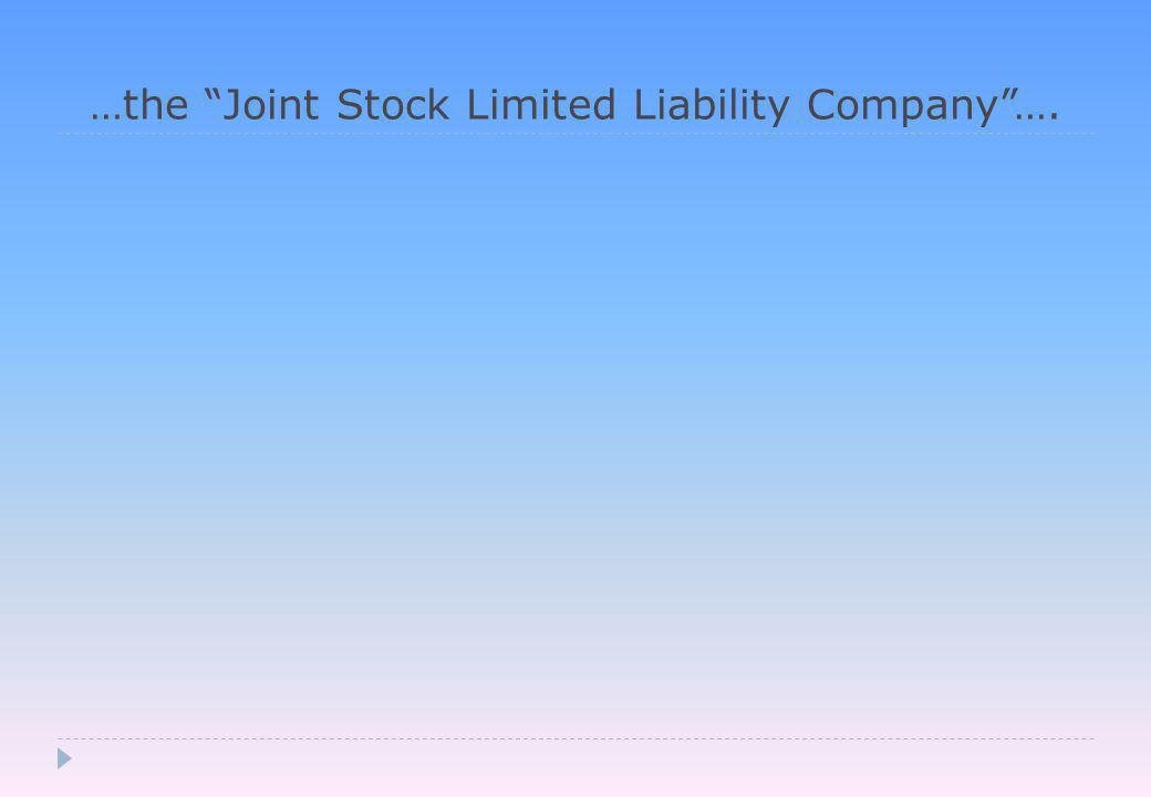 …the Joint Stock Limited Liability Company ….
