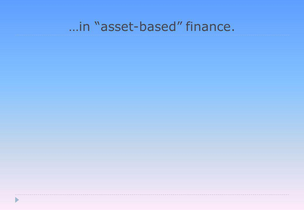 …in asset-based finance.