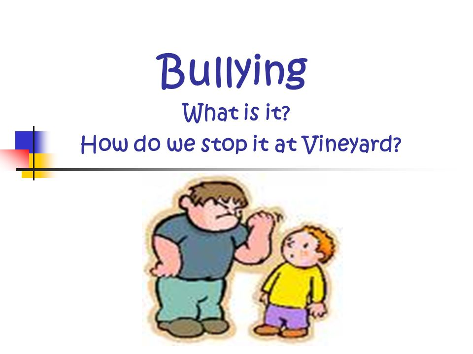 / True or False . Bullying makes kids feel good about themselves.